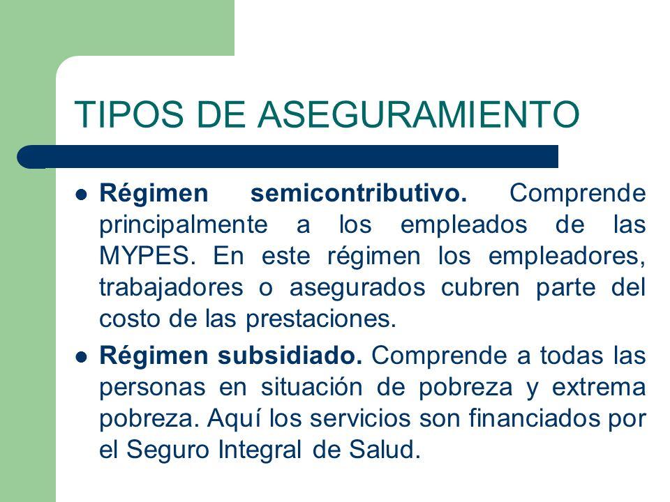 TIPOS DE ASEGURAMIENTO Régimen semicontributivo.