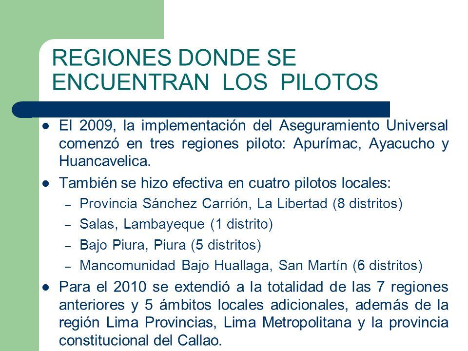 El 2009, la implementación del Aseguramiento Universal comenzó en tres regiones piloto: Apurímac, Ayacucho y Huancavelica.