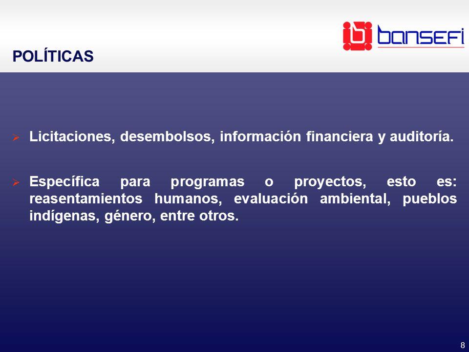 8 POLÍTICAS Licitaciones, desembolsos, información financiera y auditoría. Específica para programas o proyectos, esto es: reasentamientos humanos, ev