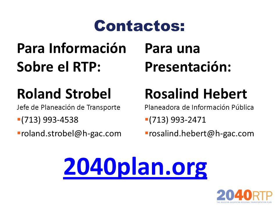 Contactos: Para Información Sobre el RTP: Roland Strobel Jefe de Planeación de Transporte (713) 993-4538 roland.strobel@h-gac.com Para una Presentació