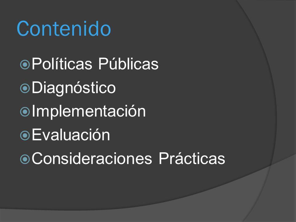 Contenido Políticas Públicas Diagnóstico Implementación Evaluación Consideraciones Prácticas