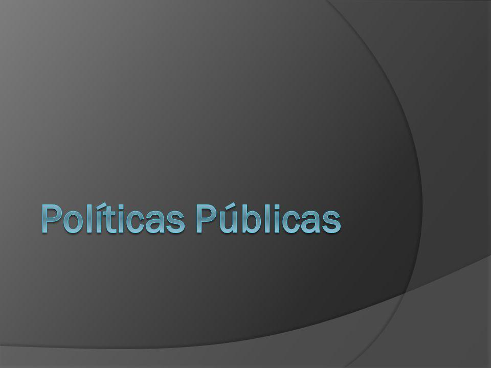 Elementos de Definición Respuestas del Estado a las demandas de la sociedad (instituciones, prestaciones, bienes o servicios públicos) Diseño de acción colectiva deliberada y planeada en respuesta a la problemática social