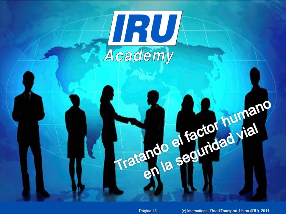 Página 13 (c) International Road Transport Union (IRU) 2011