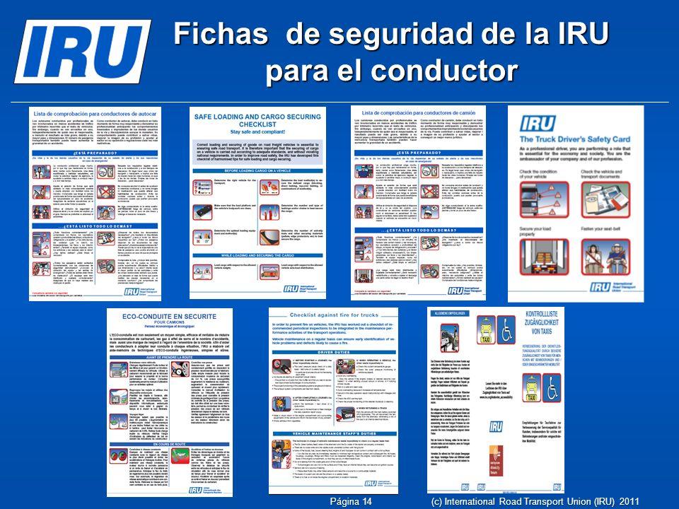 Fichas de seguridad de la IRU para el conductor Página 14 (c) International Road Transport Union (IRU) 2011