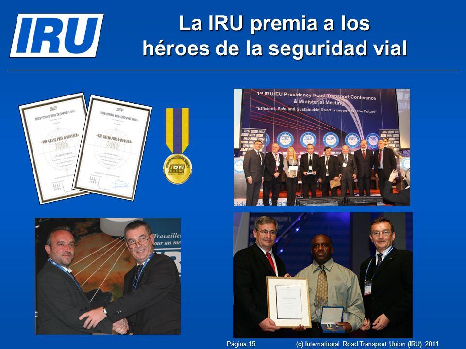 La IRU premia a los héroes de la seguridad vial Página 15 (c) International Road Transport Union (IRU) 2011