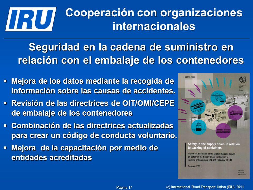 Cooperación con organizaciones internacionales Mejora de los datos mediante la recogida de información sobre las causas de accidentes. Mejora de los d