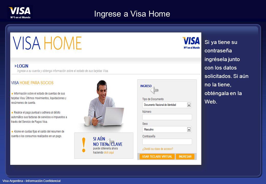 Visa Argentina – Información Confidencial Si ya tiene su contraseña ingrésela junto con los datos solicitados.