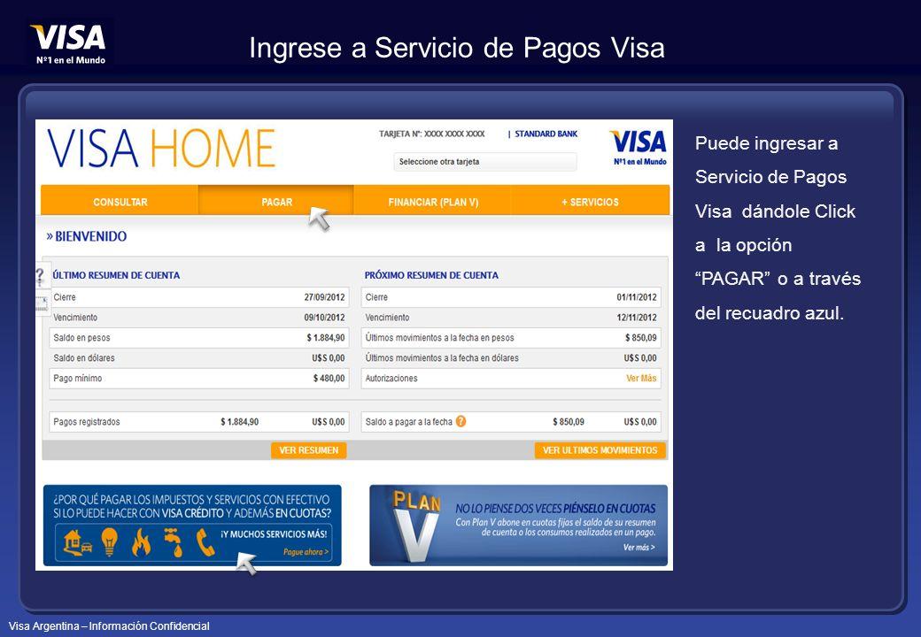 Visa Argentina – Información Confidencial Ingrese a Servicio de Pagos Visa Puede ingresar a Servicio de Pagos Visa dándole Click a la opción PAGAR o a través del recuadro azul.
