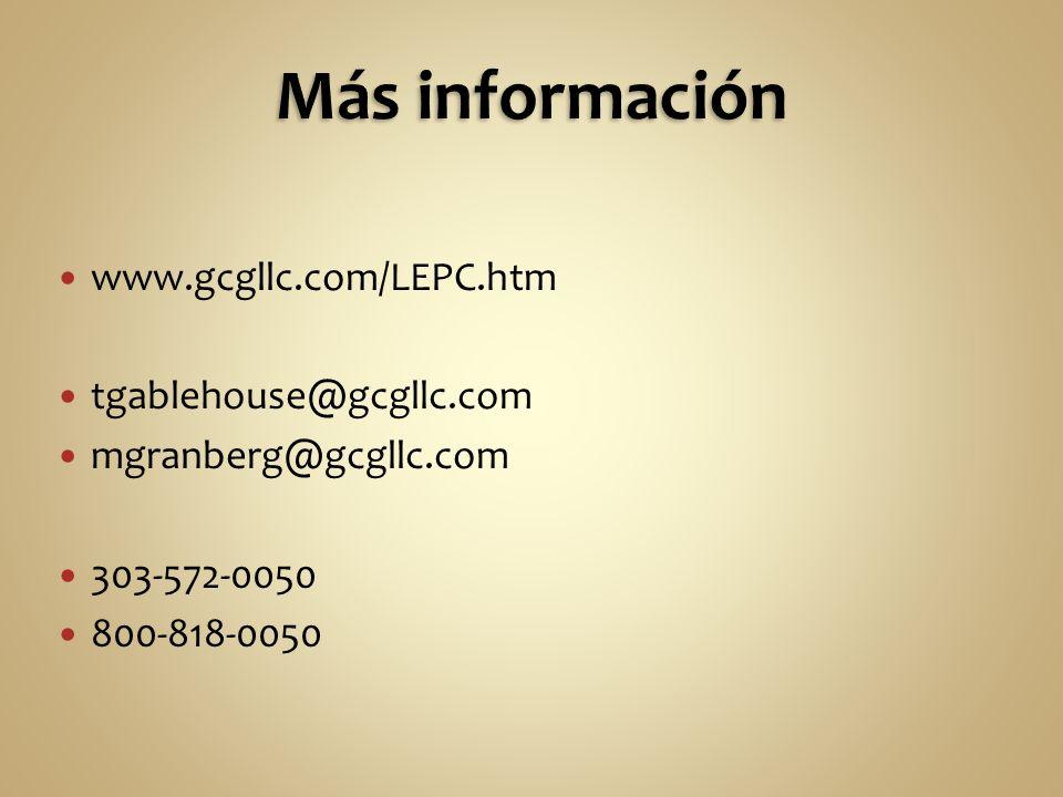 www.gcgllc.com/LEPC.htm tgablehouse@gcgllc.com mgranberg@gcgllc.com 303-572-0050 800-818-0050