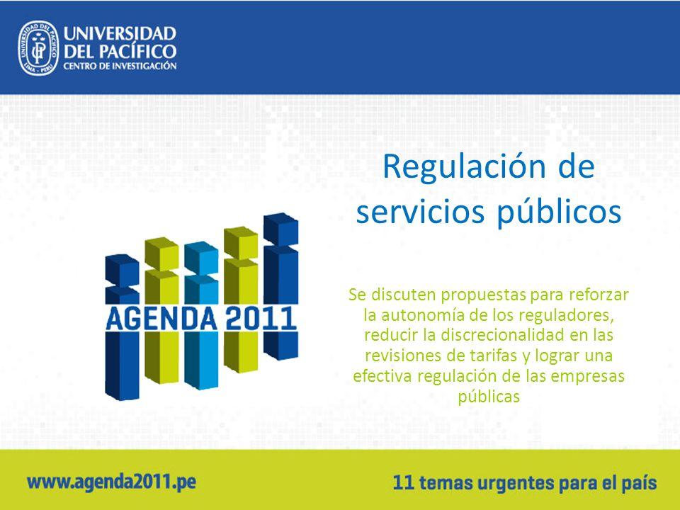 Regulación de servicios públicos Se discuten propuestas para reforzar la autonomía de los reguladores, reducir la discrecionalidad en las revisiones de tarifas y lograr una efectiva regulación de las empresas públicas
