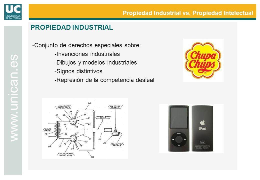 Propiedad Industrial vs. Propiedad Intelectual www.unican.es PROPIEDAD INDUSTRIAL -Conjunto de derechos especiales sobre: -Invenciones industriales -D