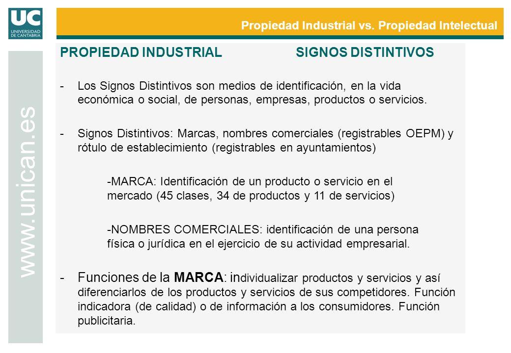 Propiedad Industrial vs. Propiedad Intelectual www.unican.es PROPIEDAD INDUSTRIALSIGNOS DISTINTIVOS -Los Signos Distintivos son medios de identificaci