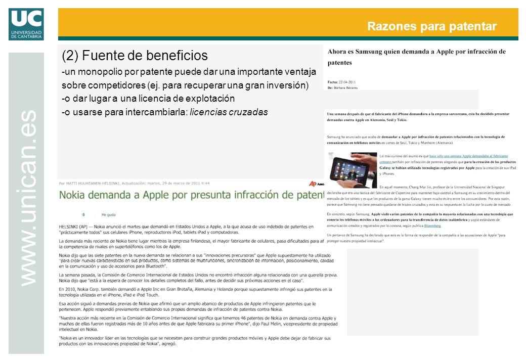 Razones para patentar www.unican.es (2) Fuente de beneficios -un monopolio por patente puede dar una importante ventaja sobre competidores (ej. para r