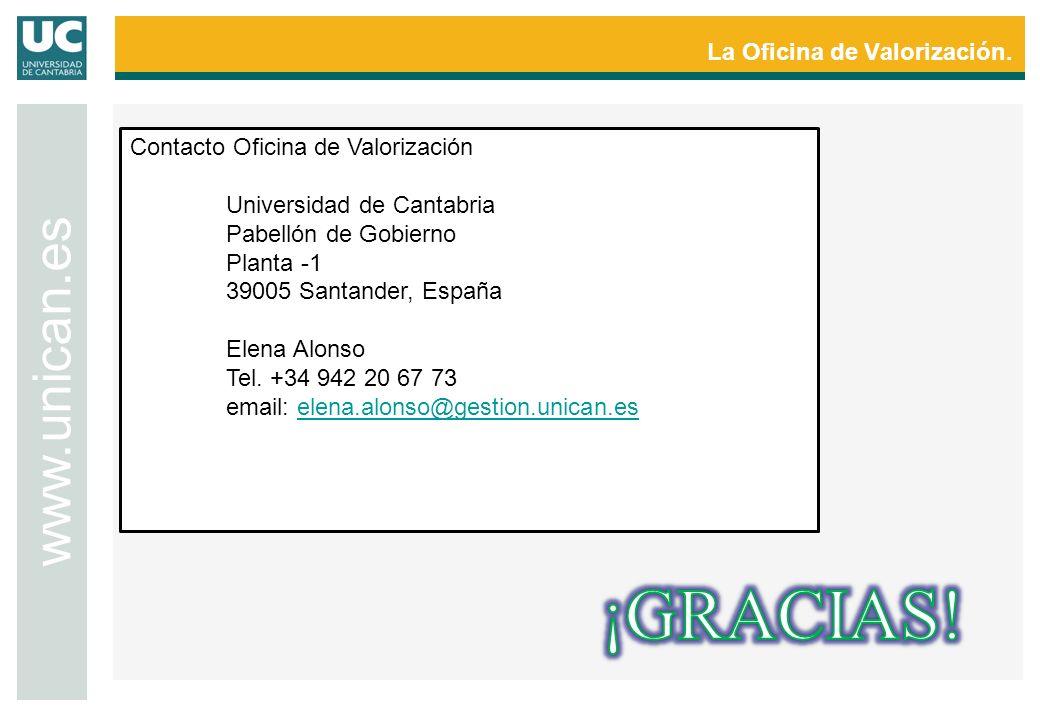 La Oficina de Valorización. www.unican.es Contacto Oficina de Valorización Universidad de Cantabria Pabellón de Gobierno Planta -1 39005 Santander, Es