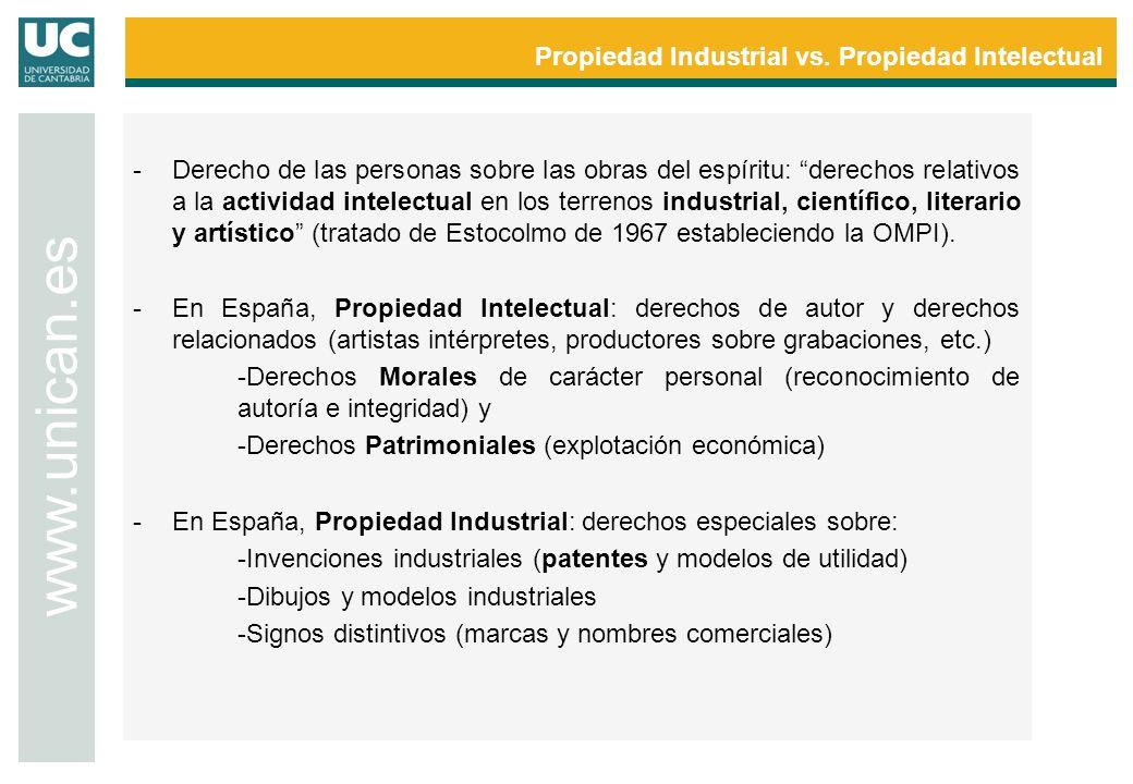 Propiedad Industrial vs. Propiedad Intelectual www.unican.es -Derecho de las personas sobre las obras del espíritu: derechos relativos a la actividad