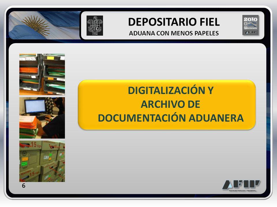 DIGITALIZACIÓN Y ARCHIVO DE DOCUMENTACIÓN ADUANERA DEPOSITARIO FIEL ADUANA CON MENOS PAPELES 6