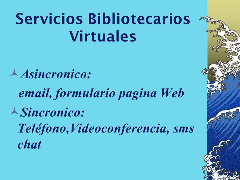 Servicio de Referencia Virtual Servicio de Referencia Digital Servicio de Referencia electronica E-referencia Referencia On-line Referencia en tiempo