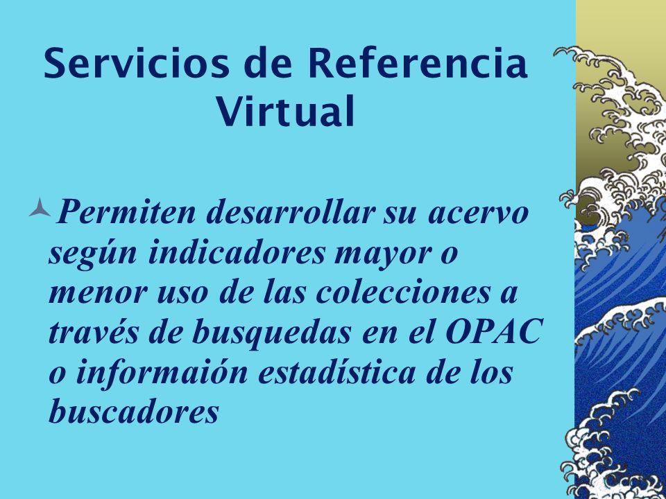 Servicios No-Virtuales Servicios que no utilizan derivados del entorno en Web o lo hacen parcialmente, ej. Consultas bibliográficas a través de correo