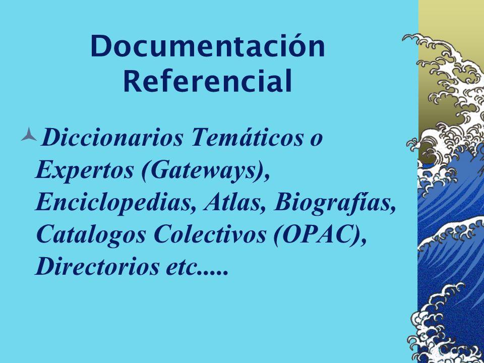 Documentación Referencial Bases de Datos bibliográficas y no bibliográficas, de Tesis, de Resúmenes, de Texto Completo, de estadísticas, de gráficos,