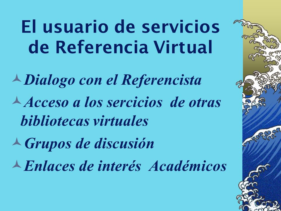 Servicios y alertas Talleres de instrucción para uso de los Servicios on-line, organización de la insformación producida en Intranets, o campus virtua