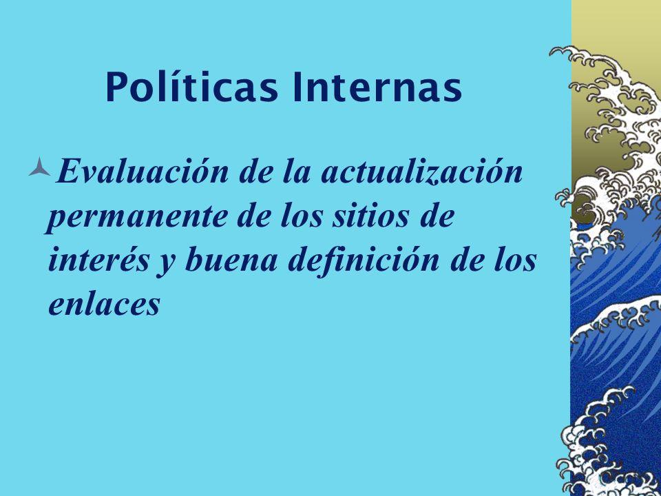 Políticas Internas Evaluación de las bases de datos o textos completos: son accesibles y compatibles con operadores booleanos e idiomas que manejan lo