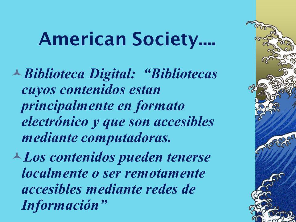 La American Society for Information Sciense (ASIS): Biblioteca virtual: sistemas en los cuales los recursos de información se distribuyen via redes, m