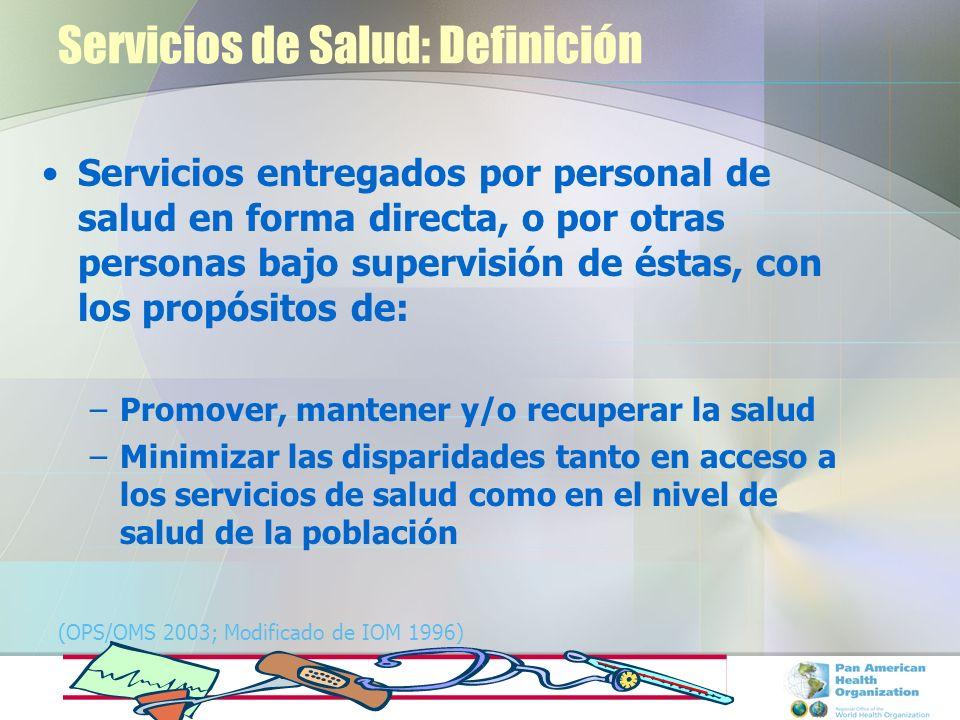 Servicios de Salud: Definición Servicios entregados por personal de salud en forma directa, o por otras personas bajo supervisión de éstas, con los pr