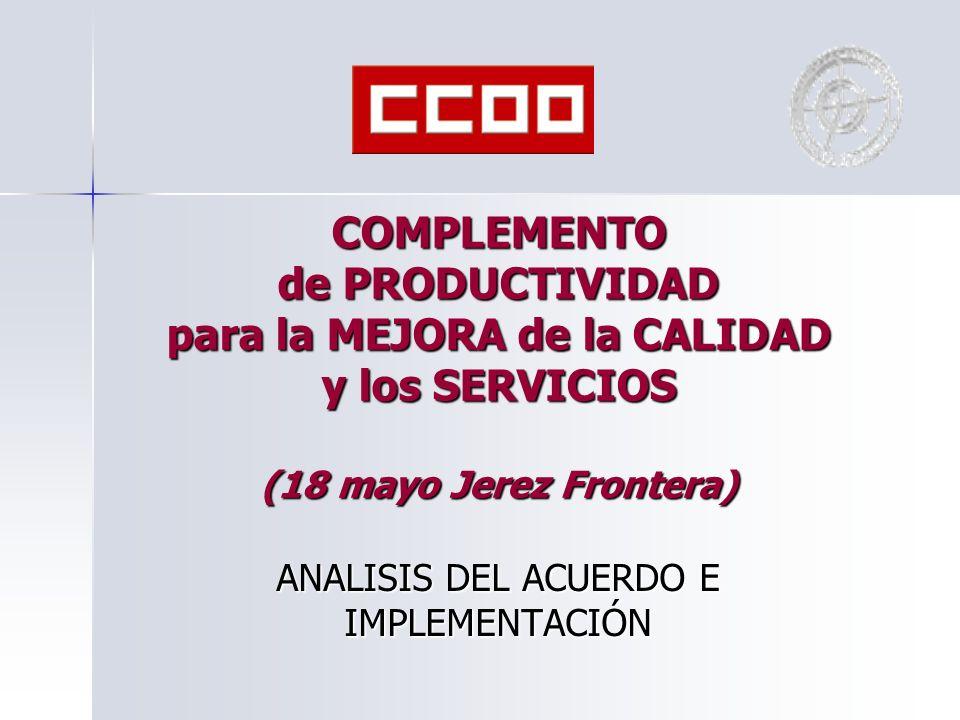 COMPLEMENTO de PRODUCTIVIDAD para la MEJORA de la CALIDAD y los SERVICIOS (18 mayo Jerez Frontera) ANALISIS DEL ACUERDO E IMPLEMENTACIÓN