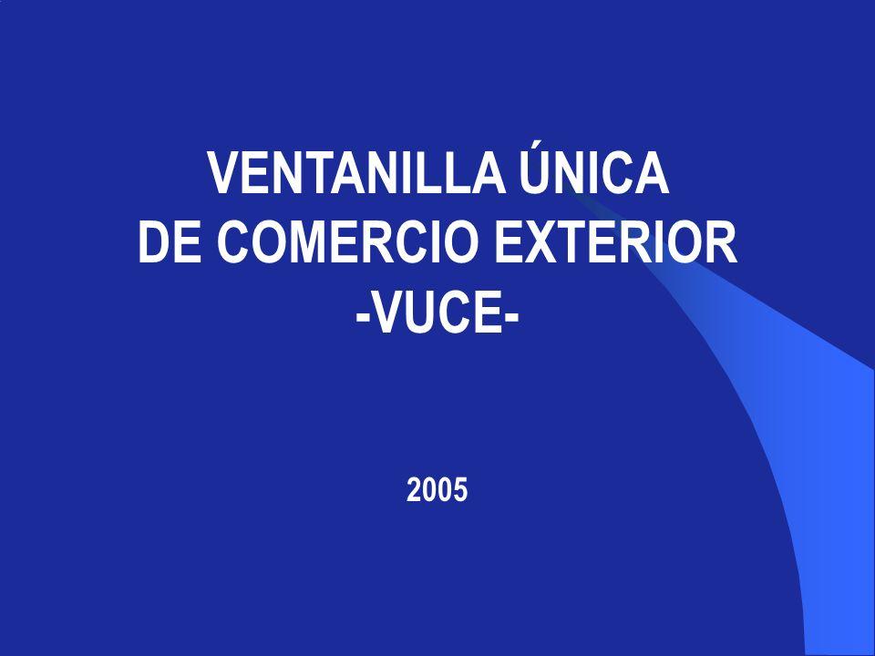 VENTANILLA ÚNICA DE COMERCIO EXTERIOR -VUCE- 2005