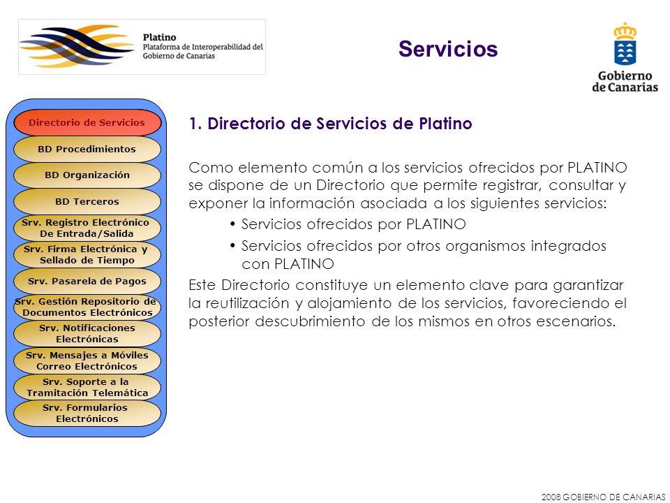 2008 GOBIERNO DE CANARIAS Servicios 1. Directorio de Servicios de Platino Como elemento común a los servicios ofrecidos por PLATINO se dispone de un D