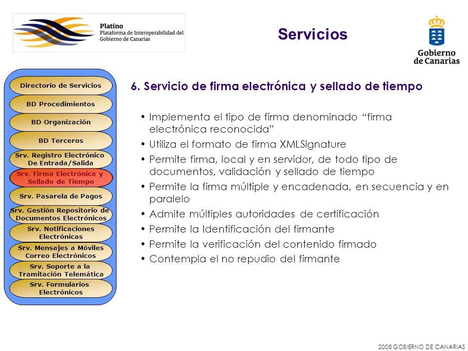 2008 GOBIERNO DE CANARIAS 6. Servicio de firma electrónica y sellado de tiempo Implementa el tipo de firma denominado firma electrónica reconocida Uti
