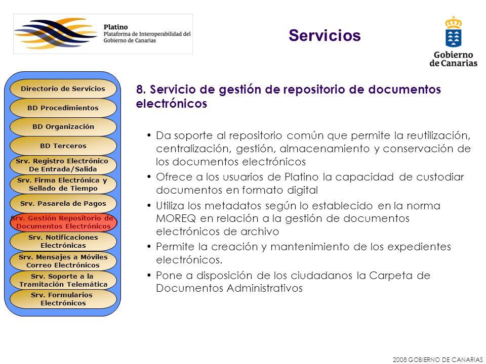 2008 GOBIERNO DE CANARIAS 8. Servicio de gestión de repositorio de documentos electrónicos Da soporte al repositorio común que permite la reutilizació