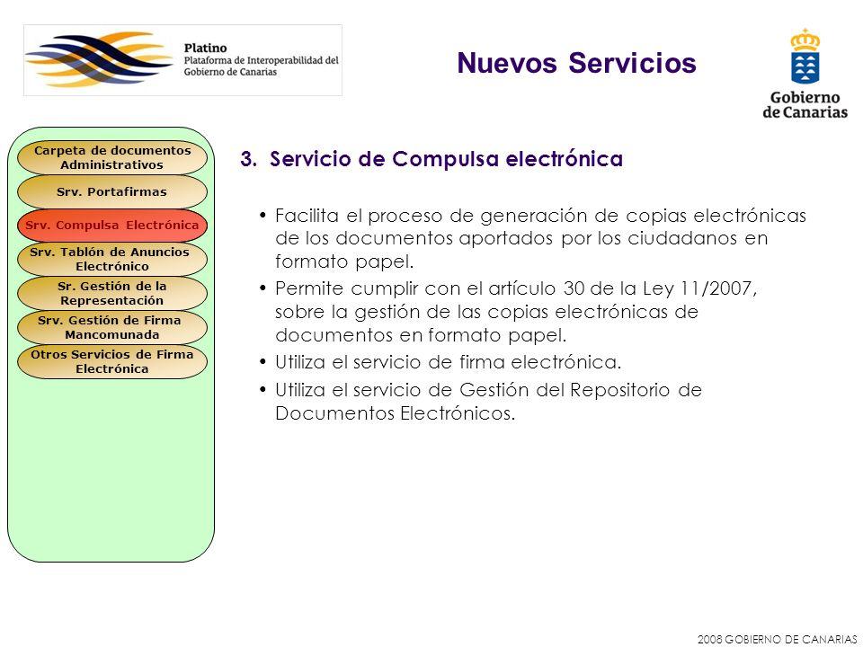 2008 GOBIERNO DE CANARIAS 3. Servicio de Compulsa electrónica Facilita el proceso de generación de copias electrónicas de los documentos aportados por