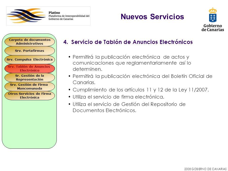 2008 GOBIERNO DE CANARIAS 4. Servicio de Tablón de Anuncios Electrónicos Permitirá la publicación electrónica de actos y comunicaciones que reglamenta