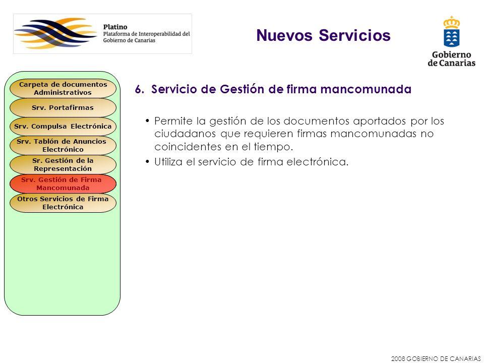 2008 GOBIERNO DE CANARIAS 6. Servicio de Gestión de firma mancomunada Permite la gestión de los documentos aportados por los ciudadanos que requieren