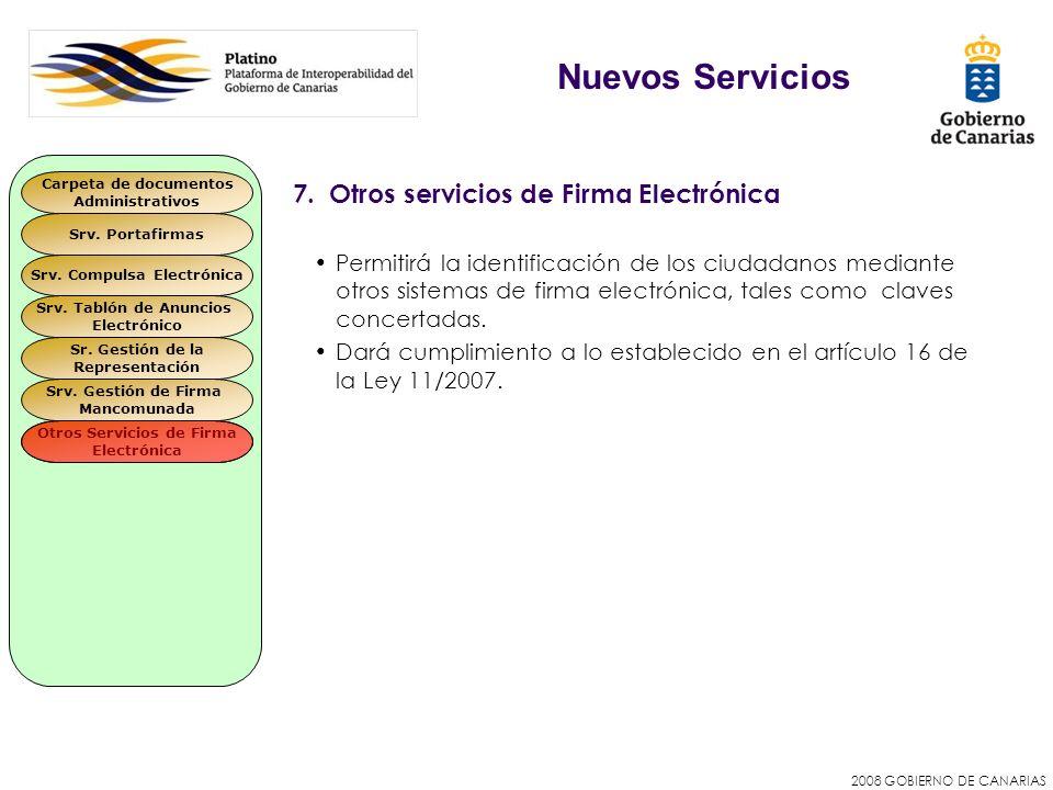 2008 GOBIERNO DE CANARIAS 7. Otros servicios de Firma Electrónica Permitirá la identificación de los ciudadanos mediante otros sistemas de firma elect