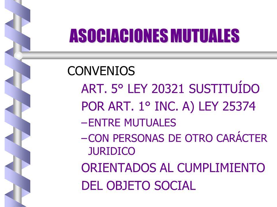 ASOCIACIONES MUTUALES PRESTACIONES MUTUALES ART. 4° LEY 20321 REQUISITO ESPECIFICO LAS MUTUALES SOLO BRINDAN SERVICIOS A SUS ASOCIADOS DIRECTOS O A LO