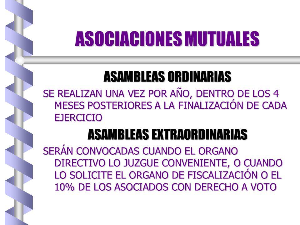 ASOCIACIONES MUTUALES ASAMBLEAS b LOS ASOCIADOS PARTICIPAN PERSONALMENTE Y CON UN SOLO VOTO (NO VOTO POR PODER) b LOS MIEMBROS DE LOS ORGANOS DIRECTIV