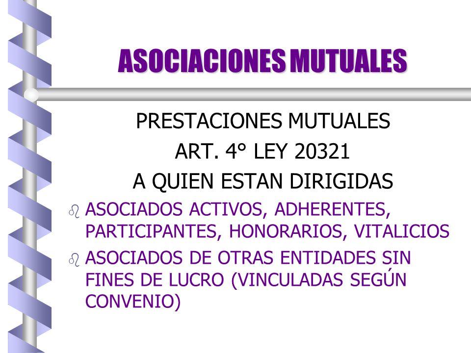 ASOCIACIONES MUTUALES PRESTACIONES MUTUALES ART.