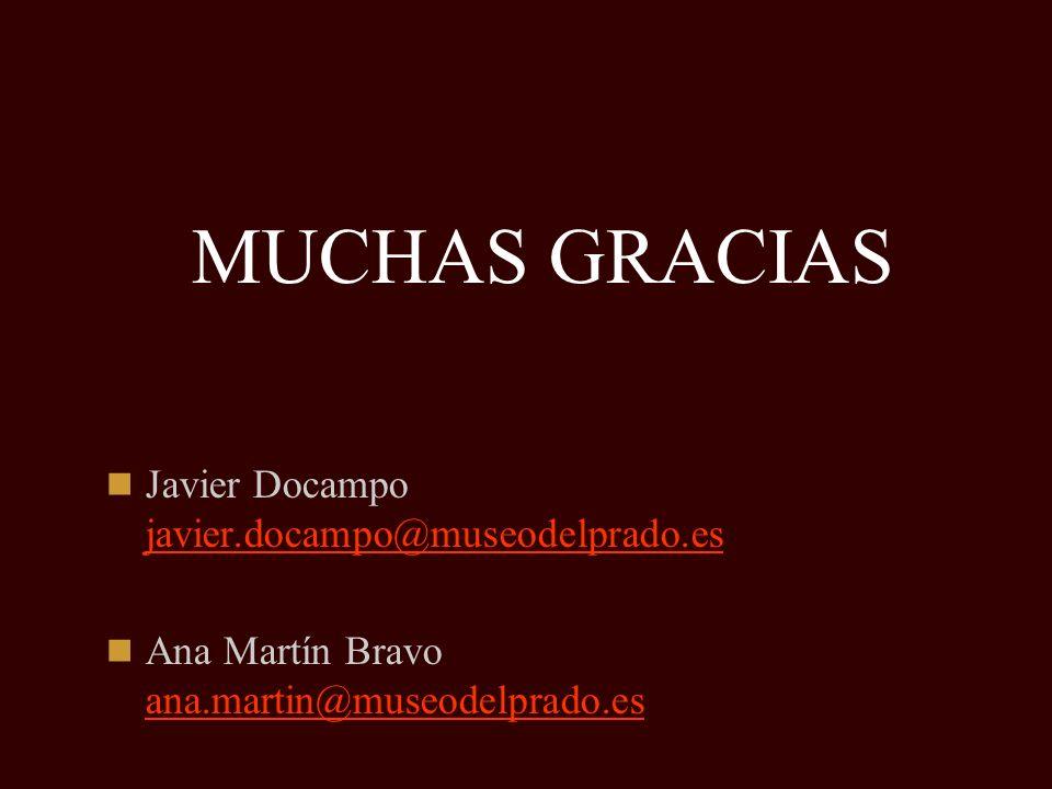MUCHAS GRACIAS Javier Docampo javier.docampo@museodelprado.es javier.docampo@museodelprado.es Ana Martín Bravo ana.martin@museodelprado.es ana.martin@