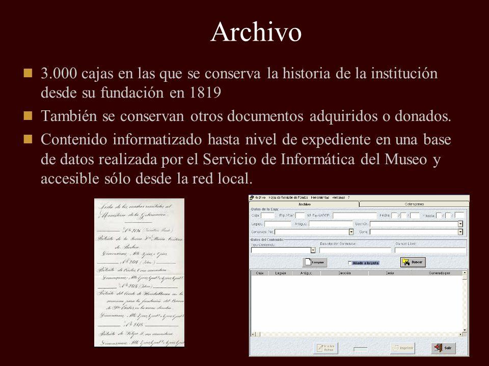 Archivo 3.000 cajas en las que se conserva la historia de la institución desde su fundación en 1819 También se conservan otros documentos adquiridos o