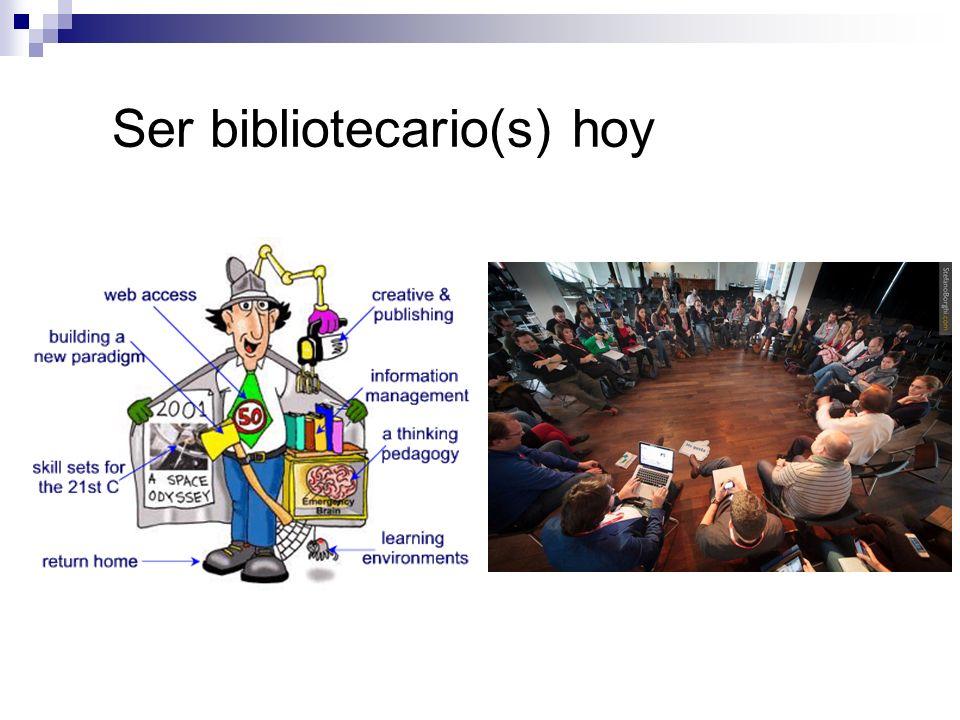 Ser bibliotecario(s) hoy