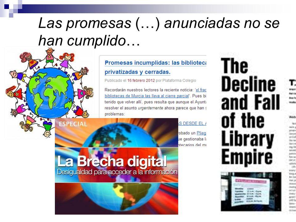Las promesas (…) anunciadas no se han cumplido…
