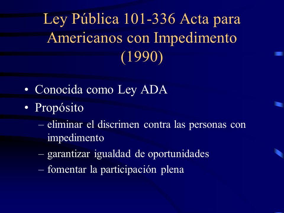 Acta de Rehabilitación del 1973 Sección 504 –Todas las organizaciones públicas y privadas que reciben fondos federales deben llevar a cabo acción afir