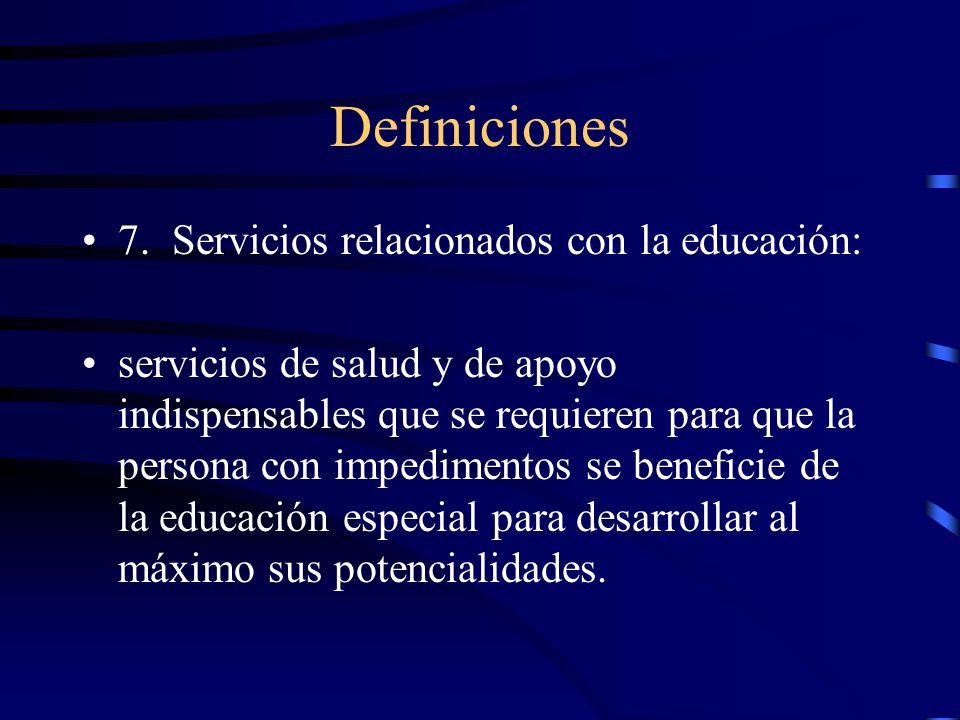 Definiciones 6. Servicios integrales: servicios educativos y relacionados que se suplen de forma coordinada compatibles con unas metas y objetivos com