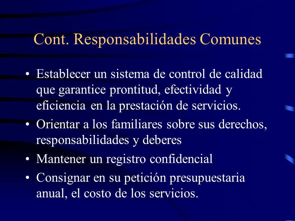 Responsabilidades comunes a las agencias gubernamentales bajo la Ley 51 Localizar, identificar y referir a agencias correspondientes Establecer un reg