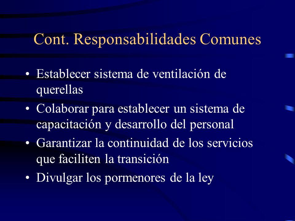 Cont. Responsabilidades Comunes Establecer un sistema de control de calidad que garantice prontitud, efectividad y eficiencia en la prestación de serv
