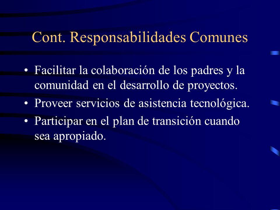 Cont. Responsabilidades Comunes Establecer sistema de ventilación de querellas Colaborar para establecer un sistema de capacitación y desarrollo del p