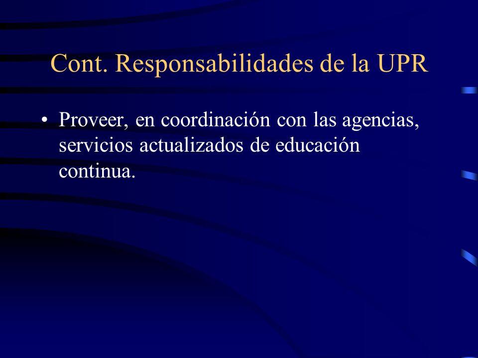 Responsabilidades de la Universidad de Puerto Rico bajo la Ley 51 de 1996 Proveer la investigación y adaptación de tecnología para la población de per