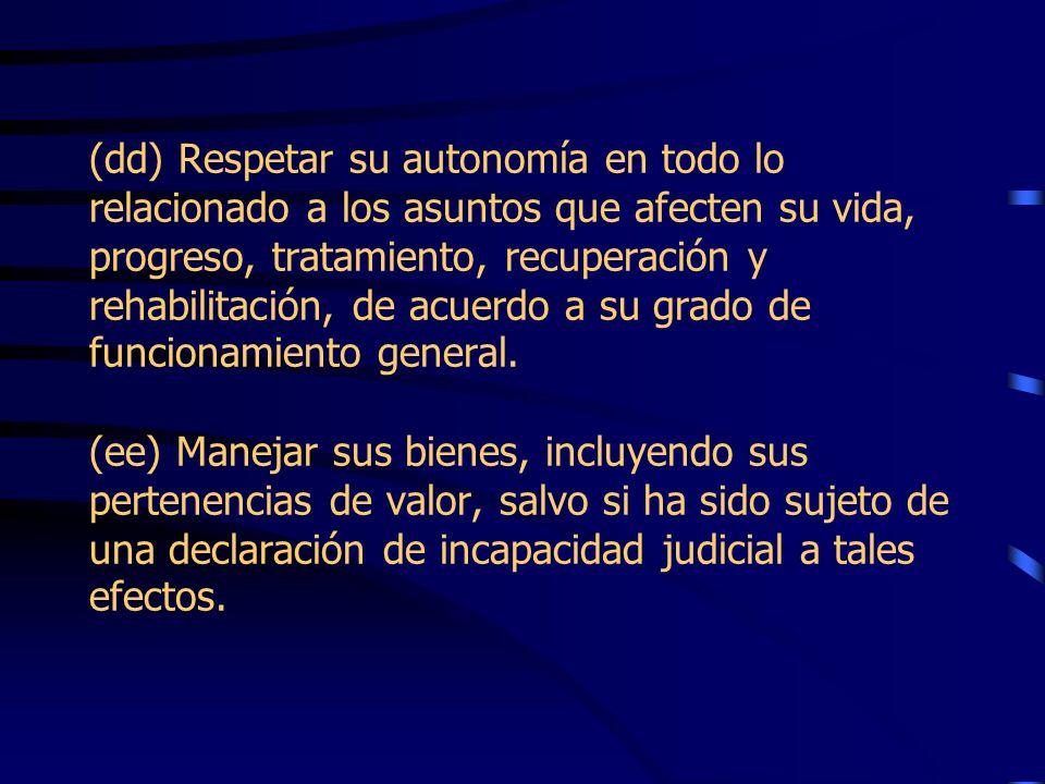 (aa) Recibir los servicios y que éstos sean evaluados con frecuencia en términos de calidad y efectividad. (bb) Ser provisto de traductor o intérprete